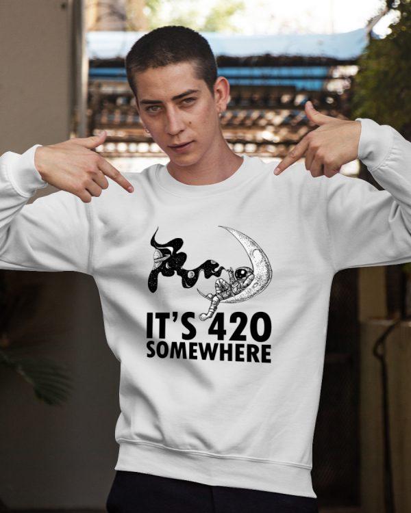 Astronaut It's 420 Somewhere sweatshirt