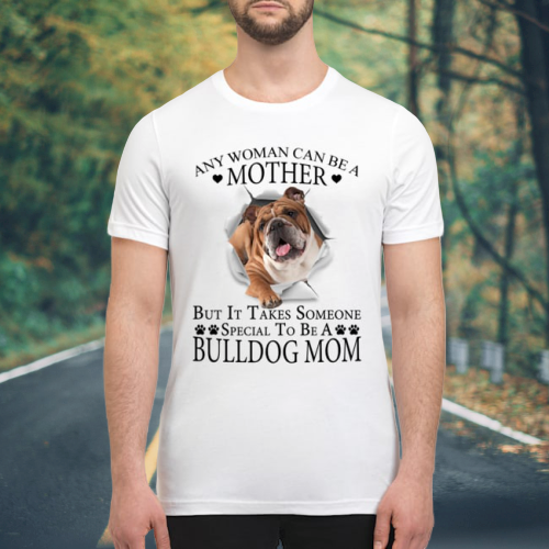 Bulldog Any Woman Can Be A Mother shirt