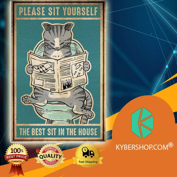 Cat Please Sit Your Self The Best Sit In The House poster