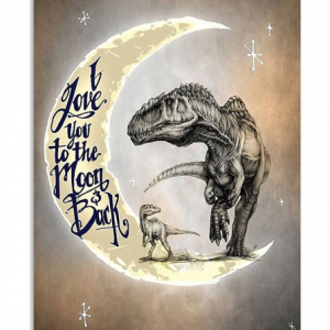 Dinosaurs I Love You To The Moon And Back Poster