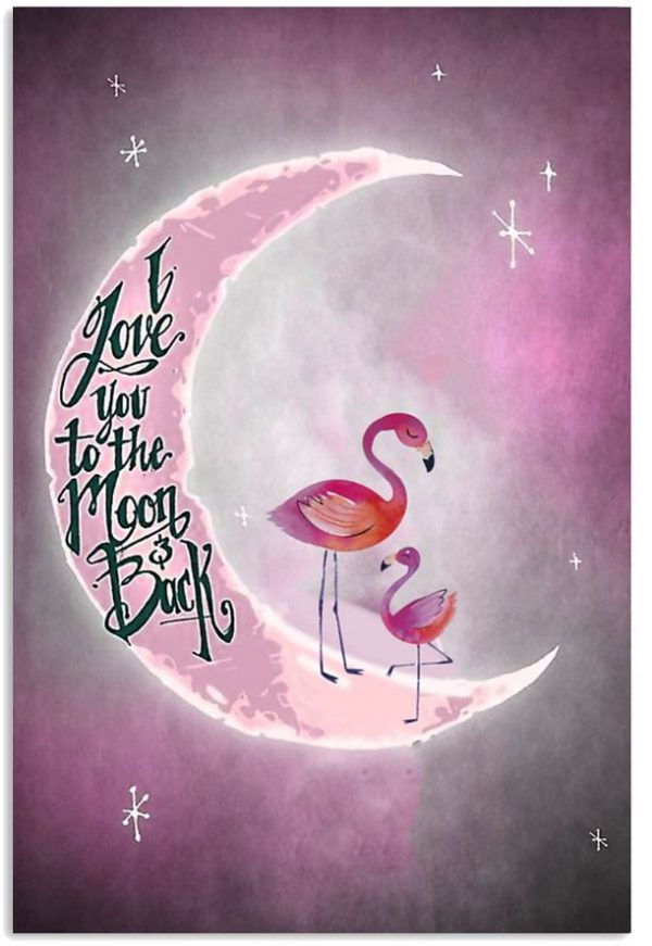 Flamingo I Love You To The Moon And Back poster