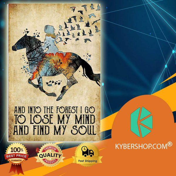 Horse Into The Forest I Go To Lose My Mind And Find My Soul poster