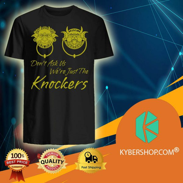 Labyrinth Door Don't Ask Us We're Just The Knockers shirt