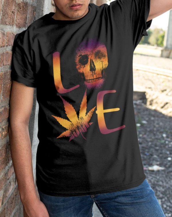 Love Skull Cannabis shirt