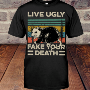 Opossum Live Ugly Fake Your Death Vintage shirt