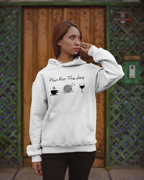 Plan For The Day hoodie