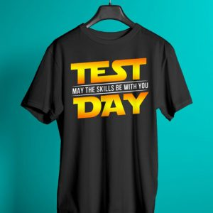 Test Day May The Skills Be With You shirt