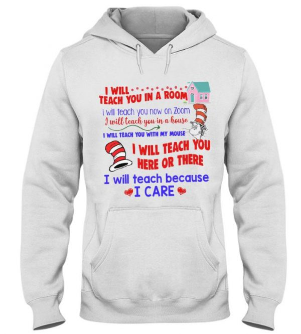 Dr Seuss I will teach you in the room I will teach you now on zoom hoodie