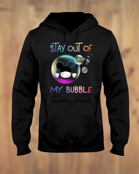 Mickey Mouse Stay out of my bubble hoodie