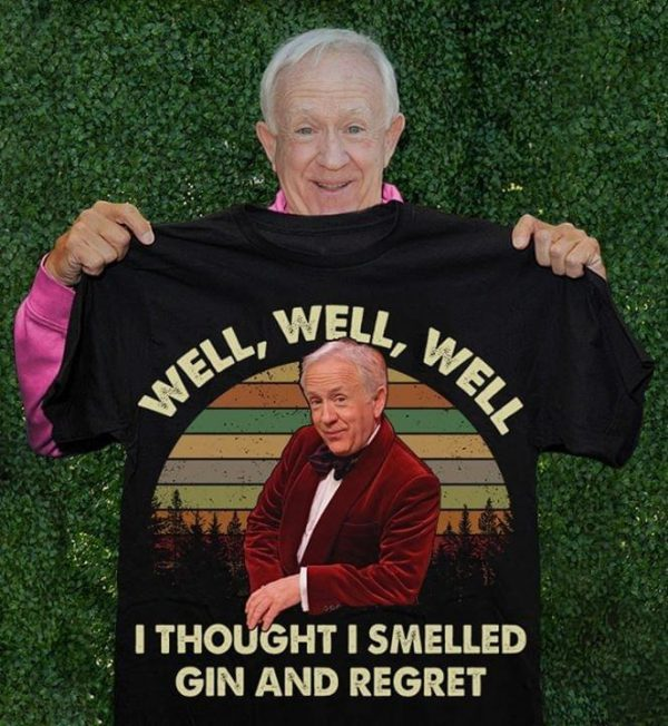 Well i thought i smelled gin and regret shirt