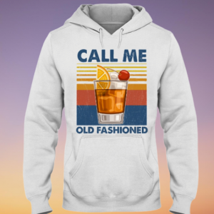 Wine Call me old fashioned hoodie