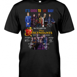 It's good to be bad 6 years of disney descendants shirt