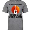 Never Underestimate An Old Man A Guitar shirt