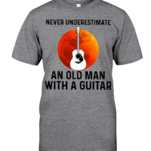 Never Underestimate An Old Man A Guitar shirt