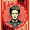 Frida Kahlo Make art not war poster