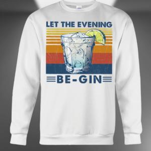 Let the evening cocktail begin sweatshirt