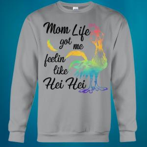 Mom life got me feeling like hei hei shirt