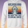 Muff divers union no muff too tuff local 69 sweatshirt