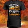 Some grandmas play bingo real grandmas go camping sweatshirt