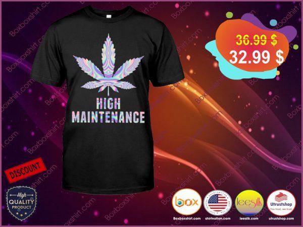 Weed high maintenance shirt ă