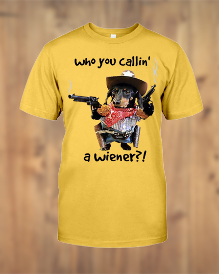 Who you callin a wiener shirt