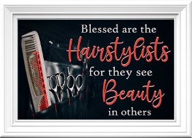 Blessed are the hairstylists for they see beauty in others poster