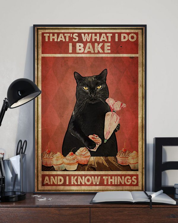 Cat That's What I Do I Bake And I Know Things