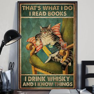 Cat That's what i do i read books i drink whisky and i know things poster