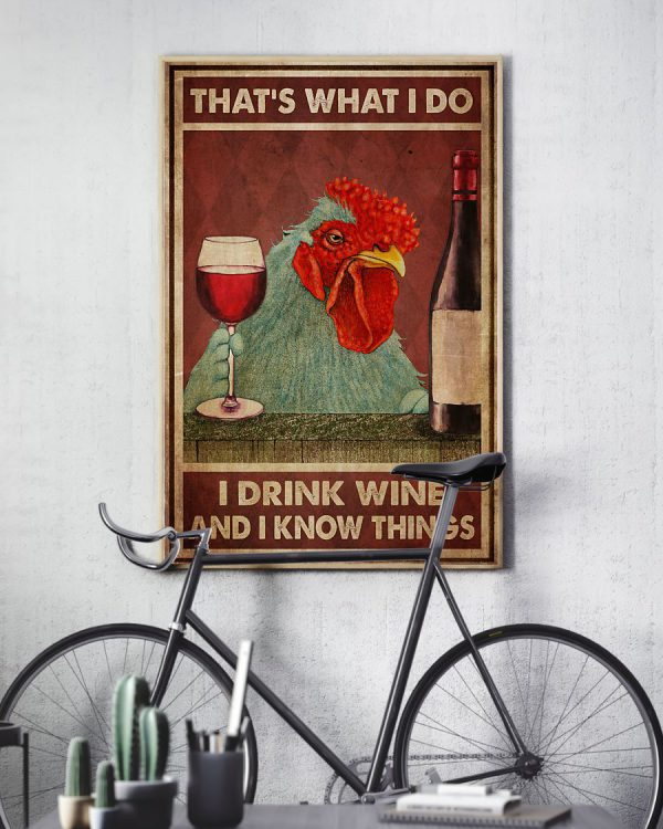 Chicken That's what I do I read books I drink Wine and I know things poster
