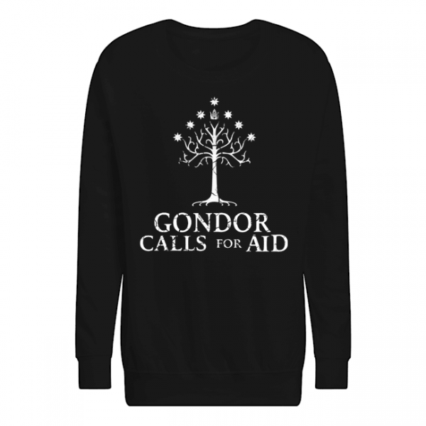 Gondor calls for aid and Rohan will answer shirt