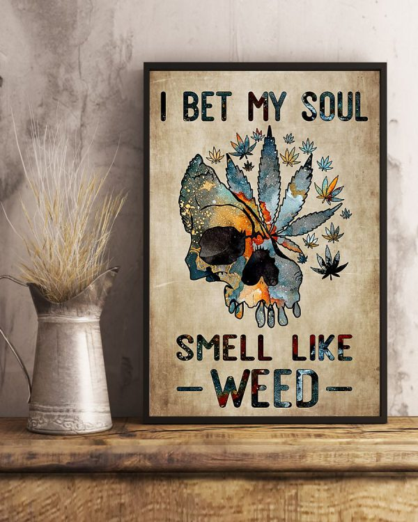 I bet my soul smell like weed poster