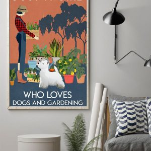 Just a girl who loves dogs and gardening poster