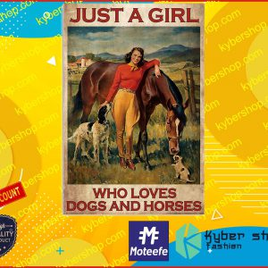 Just a girl who loves dogs and horses poster