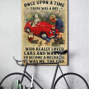 Once upon a time there was a boy who really loved cars and wanted to become a mechanic poster