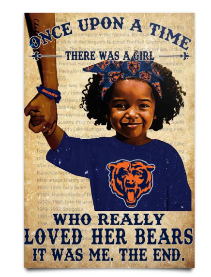 Once upon a time there was a girl who really loved her Chicago Bears