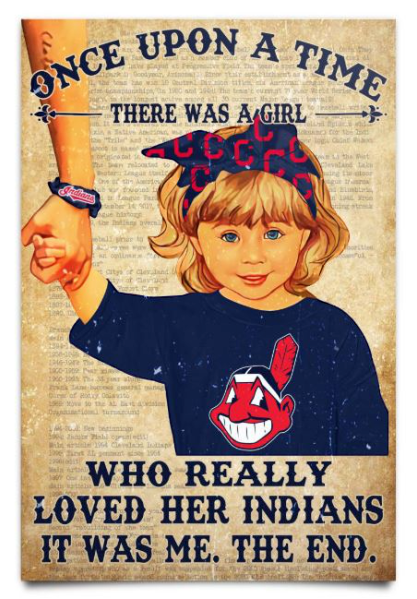 Once upon a time there was a girl who really loved her Cleveland Indians