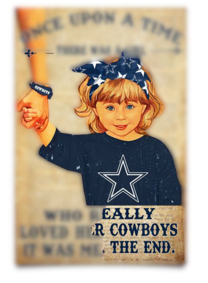 Once upon a time there was a girl who really loved her Dallas Cowboys