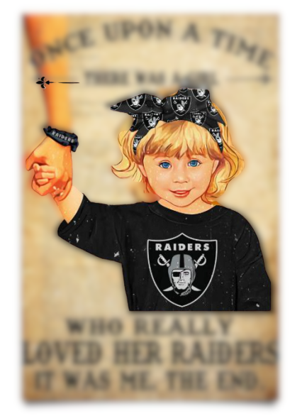 Once upon a time there was a girl who really loved her Oakland Raiders