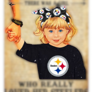 Once upon a time there was a girl who really loved her Pittsburgh Steelers