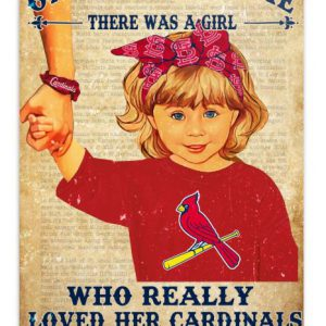 Once upon a time there was a girl who really loved her St. Louis Cardinals