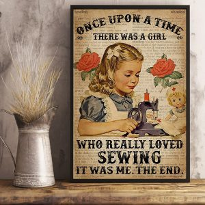 Once upon a time there was a girl who really loved sewing poster