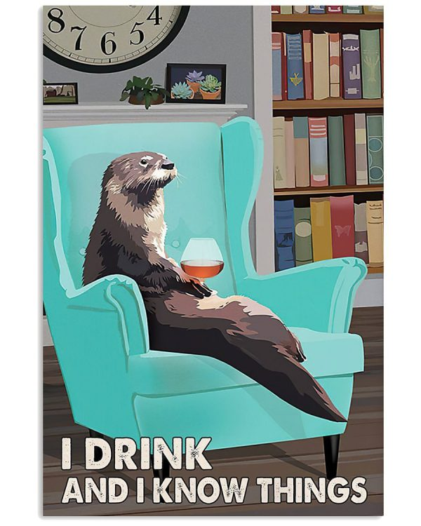 Otter I drink and I know things poster