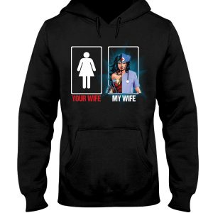 Your wife my wife Shirt