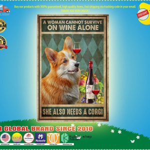 A woman cannot survive on wine alone she also need a corgi poster