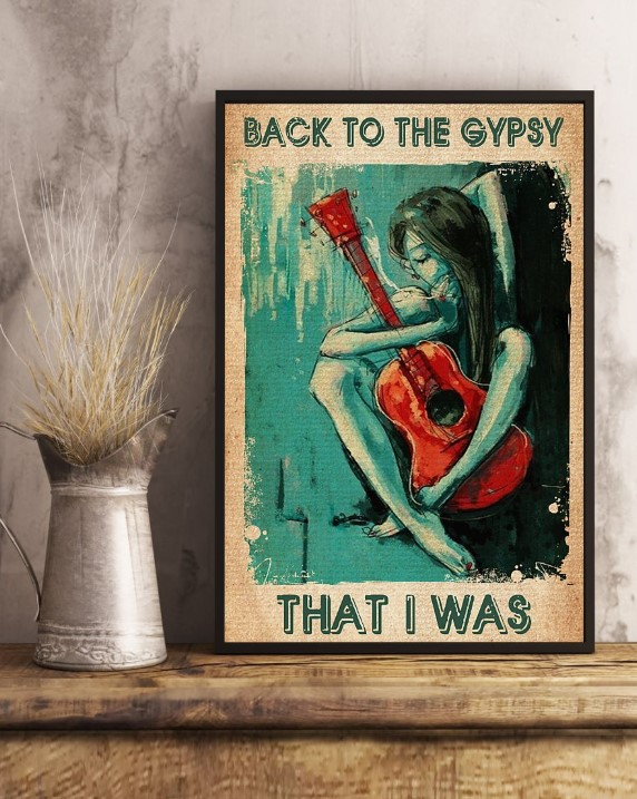 Back to the gypsy that I was poster