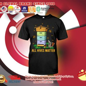Bee All hives matter shirts