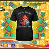 Dungeons and dragons Its fire Im fine everrythings fine shirt
