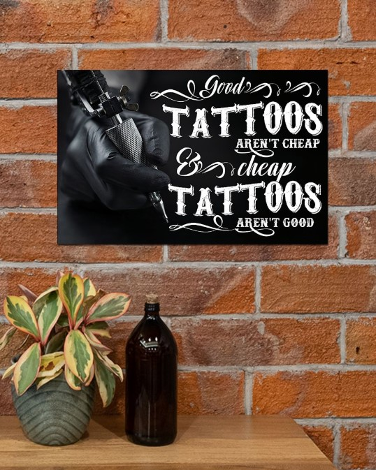Good Tattoos Arent Cheap Cheap tattoos arent good poster