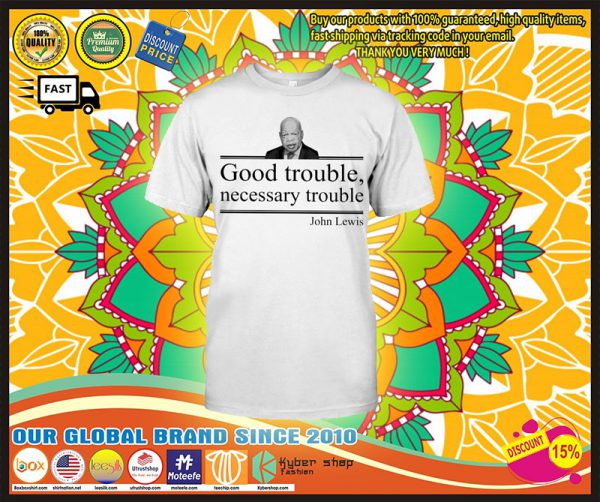 Good trouble necessary trouble john lewis shirt