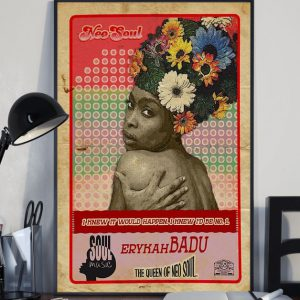 I know it would happen I knew Id be no  erykahbadu the queen of neo soul poster